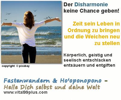 Fastenwandern & Ho'oponopono - Arbeit und Privatleben in Balance und Harmonie halten